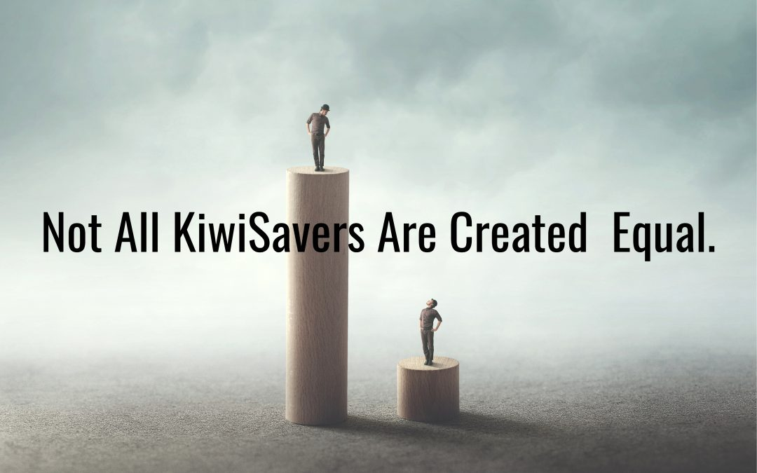 Not All KiwiSavers Are Created Equal.